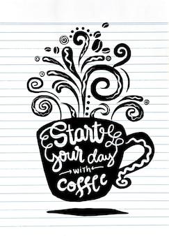 Begin uw dag met koffie. belettering op koffiekopje