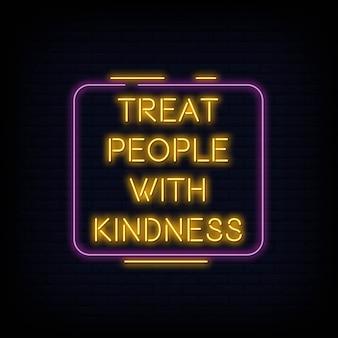 Behandel mensen met vriendelijkheid neon sign tekst vector