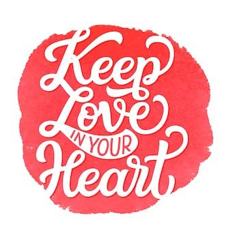 Behoud liefde in je hart