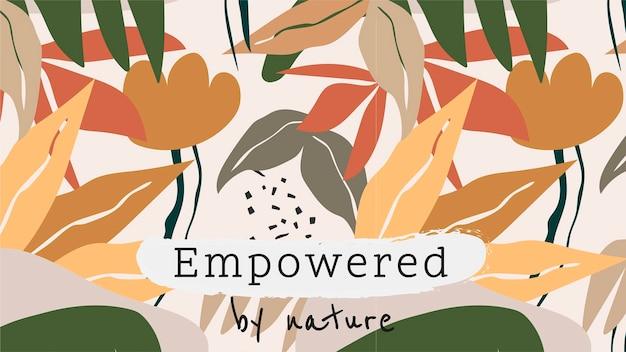 Bekrachtigd door de natuur sjabloon, bewerkbare inspirerende berichtvector