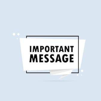 Belangrijke boodschap. origami stijl tekstballon banner. stickerontwerpsjabloon met belangrijke berichttekst. vectoreps 10. geïsoleerd op witte achtergrond.