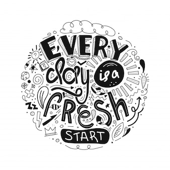 Belettering citaten motivatie elke dag is een frisse start. doodle inspirerende citaat