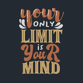 Belettering inspirerende typografie citaten je enige limiet is je geest