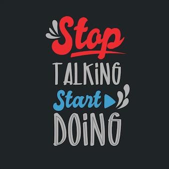 Belettering inspirerende typografische quotes stoppen met praten start doen