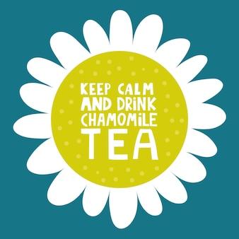 Belettering met bloemen om niet in paniek te raken, blijf kalm en drink kamille thee.