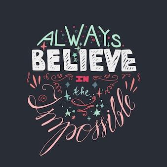 Belettering motivatie poster. citeer over dromen en geloof. geloof altijd in de impossib
