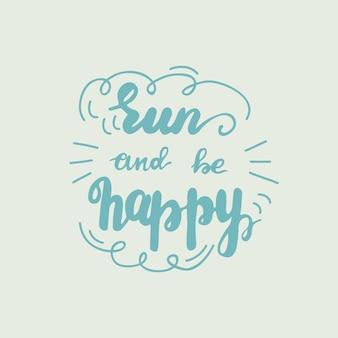 Belettering rennen en gelukkig zijn. vector illustratie.