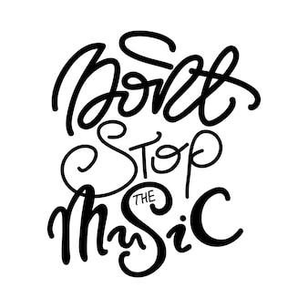 Belettering stop de muziek niet. vector illustratie.