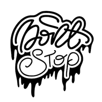 Belettering stop niet. vector illustratie.