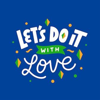 Belettering typografie offerte poster inspiratie motivatie laten we het met liefde doen