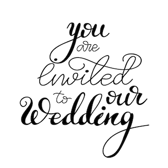 Belettering u bent uitgenodigd op onze bruiloft. vector illustratie.