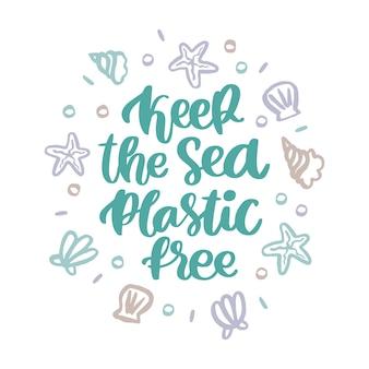 Belettering zin houd de zee plasticvrij schelpen zeesterren parels Premium Vector