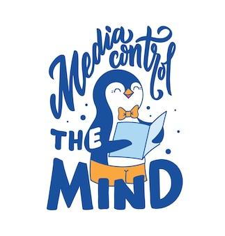 Belettering zin - media beheersen de geest. de vintage compositie met cartooneske pinguïn is een journalist.