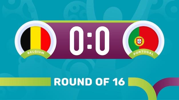 België vs portugal ronde van 16 wedstrijd, europees kampioenschap voetbal 2020 vectorillustratie. voetbal 2020 kampioenschapswedstrijd versus teams intro sport achtergrond
