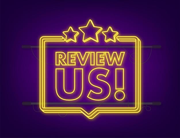 Beoordeel ons gebruikersbeoordelingsconcept. bekijk en beoordeel ons sterren neon icoon. bedrijfsconcept. vector illustratie.