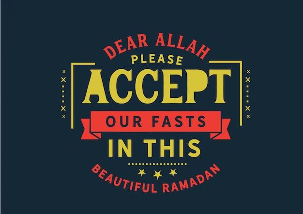 Beste allah accepteer alstublieft ons vasten in deze prachtige ramadan