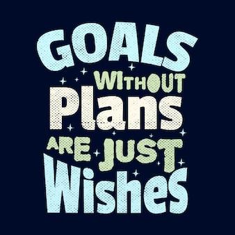 Beste inspirerende motivatiecitaten doelen zeggen zonder plannen zijn slechts wensen