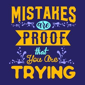Beste inspirerende wijsheidscitaten voor het leven fouten zijn het bewijs dat u het probeert