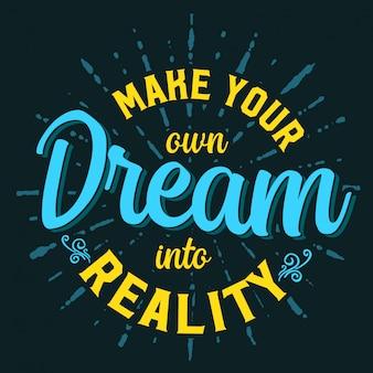 Beste inspirerende wijsheidscitaten voor het leven maken uw eigen droom tot realiteit
