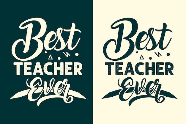 Beste leraar ooit belettering citaten ontwerp voor t-shirt en koopwaar of mok en tas
