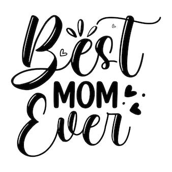 Beste moeder ooit belettering unieke stijl premium vector ontwerpbestand