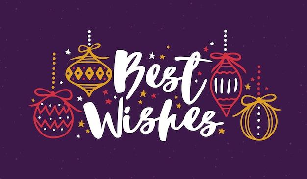 Beste wensen geschreven met cursief kalligrafisch lettertype en versierd met kerstballen en sterren. kerstmis of nieuwjaar handgeschreven letters. gekleurde vectorillustratie voor vakantie briefkaart, wenskaart.