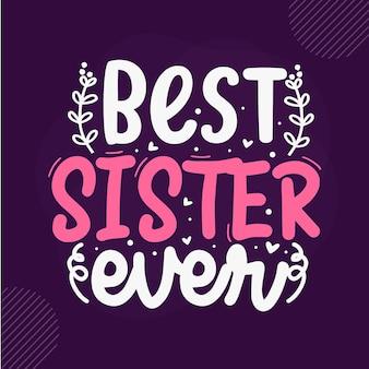 Beste zus ooit premium sister belettering vector design