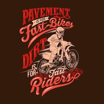 Bestrating is voor snelle fietsen, vuil is voor snelle motorcross-citaten van rijders