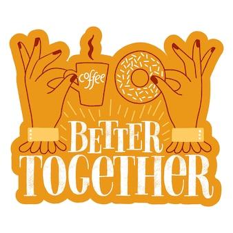 Beter samen handgetekende belettering citaat over koffie en donuts