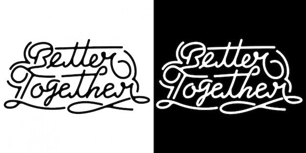 Better together vintage monoline