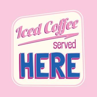 Bevroren koffie diende hier kleurrijk retro teken