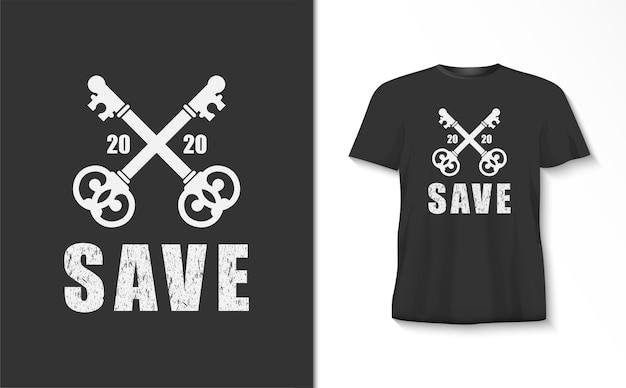 Bewaar typografie met sleutelt-shirt Premium Vector