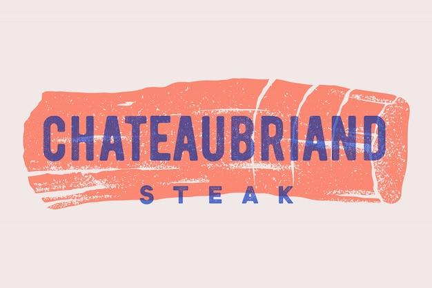 Biefstuk, chateaubriand. poster met biefstuksilhouet, tekst chateaubriand, steak. logo met typografie sjabloon voor vleeswinkel, markt, restaurant. - menu, banner en label. illustratie