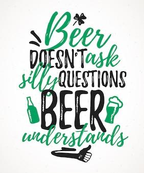 Bier stelt geen domme vragen bier begrijpt grappige letters