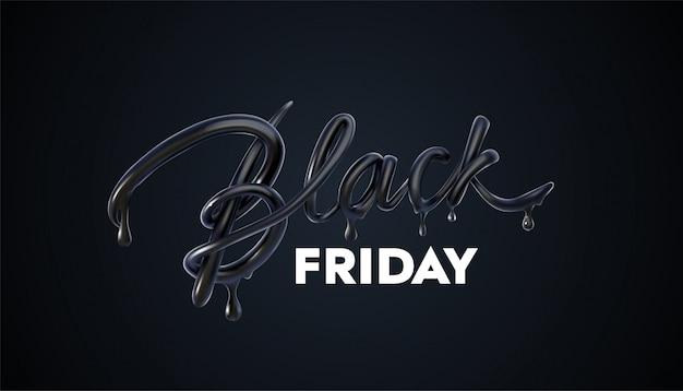 Black friday sale-label. promotionele marketingkorting. realistische 3d-letters met zwarte vloeibare druppels.