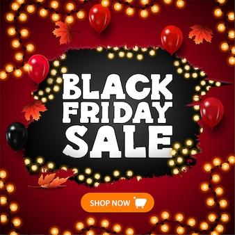 Black friday sale, rode kortingsbanner met zwart haveloos gat in het midden versierd met slinger met grote witte aanbieding, esdoornbladeren, knop, ballonnen en slingerframe