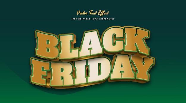 Black friday-tekst in goud en groen met 3d en golvend effect. bewerkbaar tekststijleffect