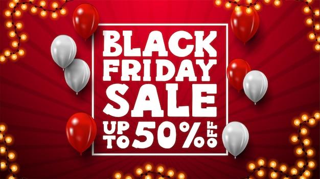 Black friday-uitverkoop, rode kortingsbanner met lijnkader en ballonnen. kortingsbanner voor uw website