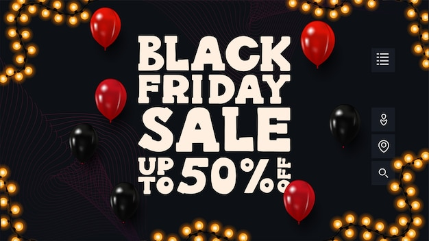 Black friday-uitverkoop, tot 50% korting, donkere kortingsbanner met groot aanbod, abstracte digitale rasters op achtergrond en ballonnen.