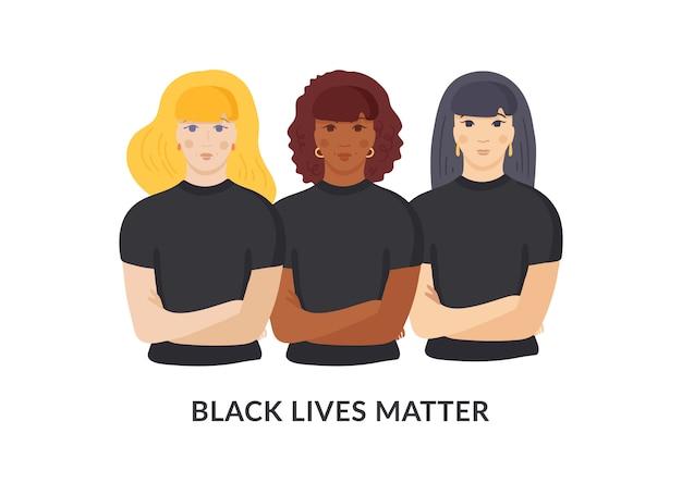 Black lives matter concept. vrouwtjes steunen elkaar, aziatische, afrikaanse en blanke vrouw staan samen. girl power, racegelijkheid en tolerantie, vrouwen tegen racisme. illustratie