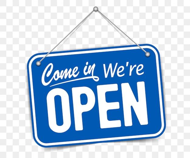 Blauw bord kom binnen, we zijn open