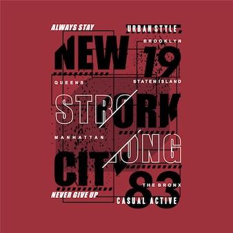 Blijf altijd sterk new york city tekst frame grafisch t-shirt typografie illustratie