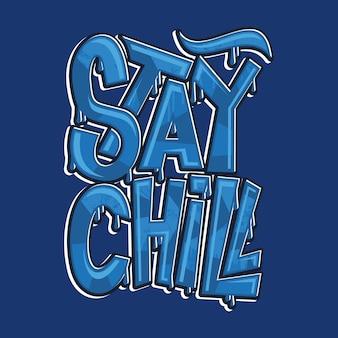 Blijf chillen graffiti typografie kunst illustratie