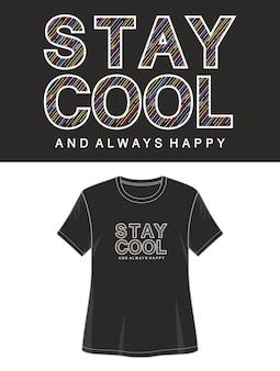 Blijf cool typografie voor print t-shirt