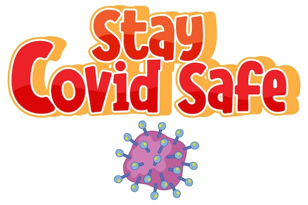 Blijf covid safe-lettertype in cartoonstijl met coronaviruspictogram geïsoleerd op een witte achtergrond