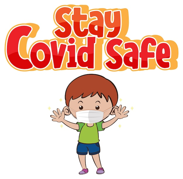 Blijf covid safe-lettertype in cartoonstijl met een jongen die een masker draagt dat op een witte achtergrond wordt geïsoleerd