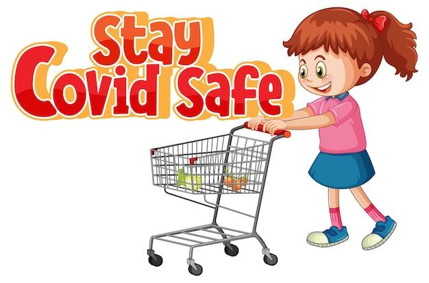 Blijf covid safe-lettertype in cartoonstijl met een meisje dat bij het winkelwagentje staat geïsoleerd op een witte achtergrond