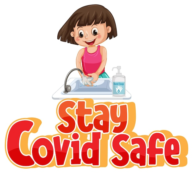 Blijf covid safe-lettertype in cartoonstijl met een meisje dat haar handen wast geïsoleerd op een witte achtergrond