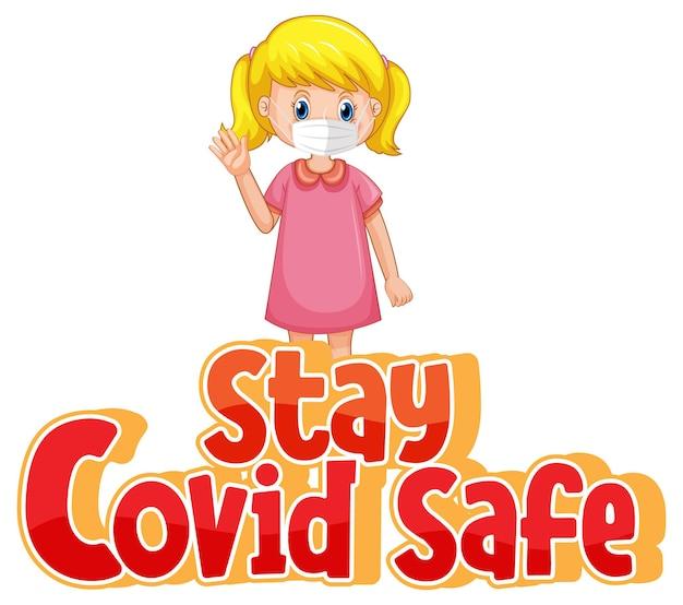 Blijf covid safe-lettertype in cartoonstijl met een meisje met een medisch masker geïsoleerd op een witte achtergrond