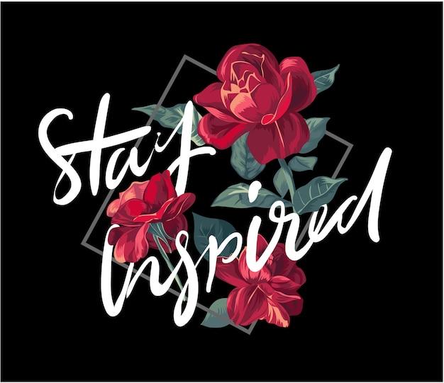 Blijf geïnspireerd slogan met roos illustratie